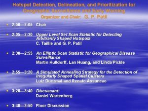 Hotspot Detection Delineation and Prioritization for Geographic Surveillance