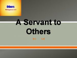 A Servant to Others What is a Servant