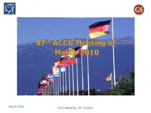 87 th ACCU Meeting of March 2010 ACCU