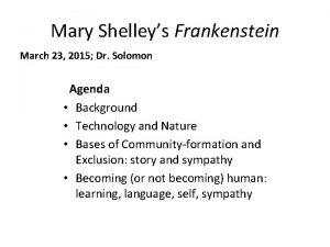Mary Shelleys Frankenstein March 23 2015 Dr Solomon