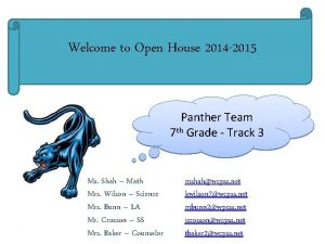 Welcome to Open House 2014 2015 Panther Team
