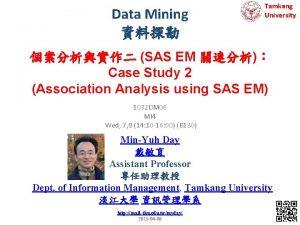 Data Mining Tamkang University SAS EM Case Study