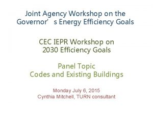 Joint Agency Workshop on the Governors Energy Efficiency