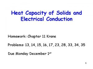 Heat Capacity of Solids and Electrical Conduction Homework