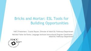 Bricks and Mortar ESL Tools for Building Opportunities