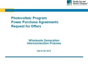 Photovoltaic Program Power Purchase Agreements Request for Offers