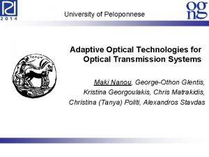 University of Peloponnese Adaptive Optical Technologies for Optical