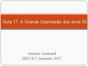 Aula 17 A Grande Depresso dos anos 30