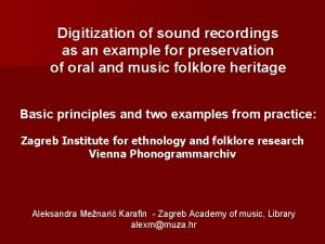 Digitization of sound recordings as an example for