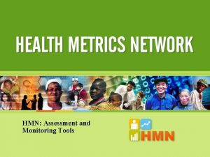 HMN Assessment and Monitoring Tools HMN Assessment and