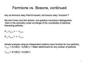 Fermions vs Bosons continued why do fermions obey