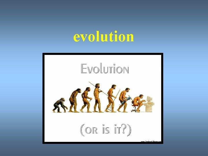 evolution evolution Ch 15 and Ch 16 EVOLUTION