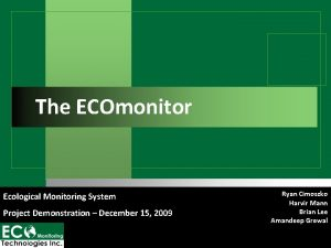 The ECOmonitor Ecological Monitoring System Project Demonstration December