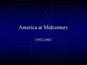 America at Midcentury 1952 1963 The Eisenhower Presidency