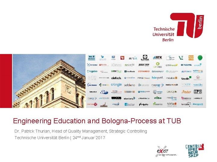 Engineering Education and BolognaProcess at TUB Dr Patrick