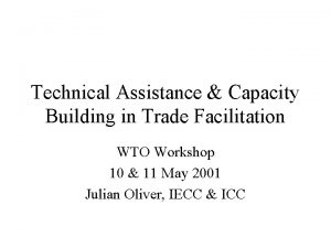 Technical Assistance Capacity Building in Trade Facilitation WTO