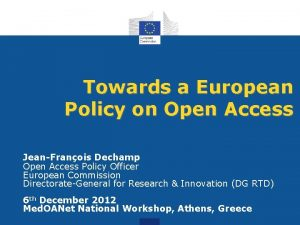 Towards a European Policy on Open Access JeanFranois