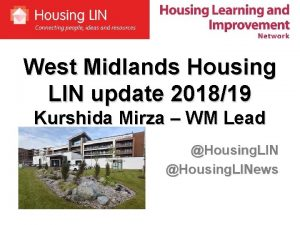 West Midlands Housing LIN update 201819 Kurshida Mirza