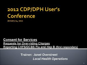 2012 CDPDPH Users Conference January 24 2012 Consent
