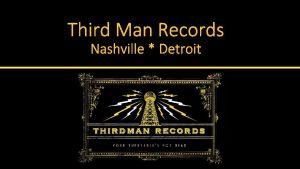 Third Man Records Nashville Detroit TMR the Blue