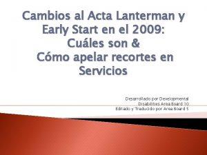Cambios al Acta Lanterman y Early Start en