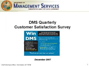DMS Quarterly Customer Satisfaction Survey December 2007 Chief