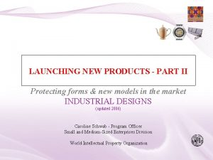 LAUNCHING NEW PRODUCTS PART II Protecting forms new