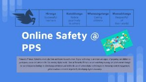 Online Safety PPS School home online safety Today