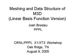 Meshing and Data Structure of M 3 D