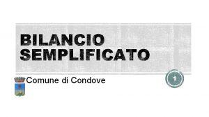 CComune di Condove 1 PREVENTIVO CONSUNTIVO Bilancio di