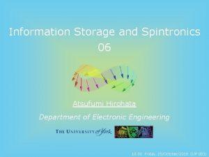 Information Storage and Spintronics 06 Atsufumi Hirohata Department