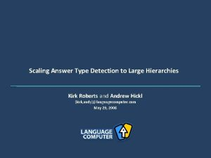 Scaling Answer Type Detection to Large Hierarchies Kirk