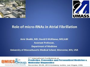 Role of microRNAs in Atrial Fibrillation Amir Shaikh