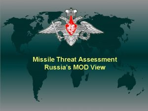 Missile Threat Assessment Russias MOD View Missile threats