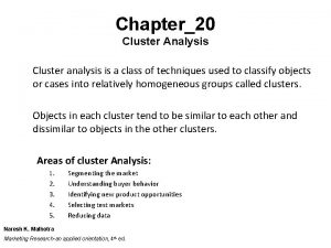 Chapter20 Cluster Analysis Cluster analysis is a class