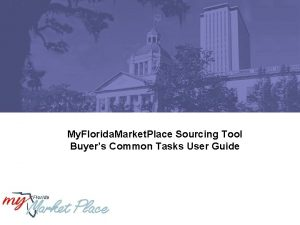 My Florida Market Place Sourcing Tool Buyers Common