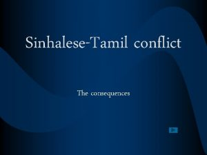 SinhaleseTamil conflict The consequences Consequences Click on the