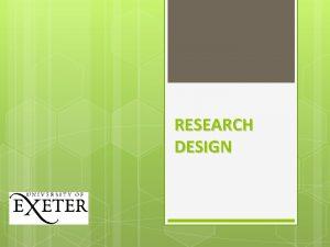 RESEARCH DESIGN Research Design q The term research