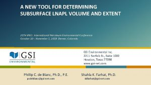 A NEW TOOL FOR DETERMINING SUBSURFACE LNAPL VOLUME