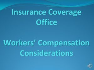 Insurance Coverage Office Workers Compensation Considerations Procedures A