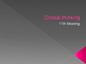 Critical thinking 11 th Meeting Definition A Critical