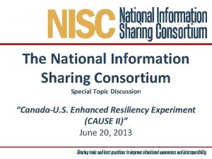 The National Information Sharing Consortium Special Topic Discussion