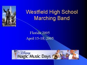 Westfield High School Marching Band Florida 2005 April