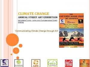 CLIMATE CHANGE ANNUAL STREET ART EXHIBITION DECEMBER 13