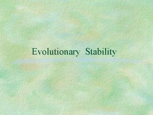 Evolutionary Stability Mixed strategy dynamics Mixed strategy dynamics