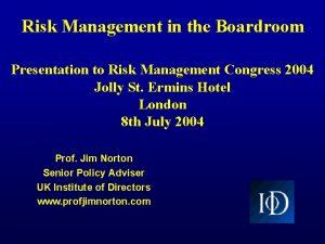 Risk Management in the Boardroom Presentation to Risk