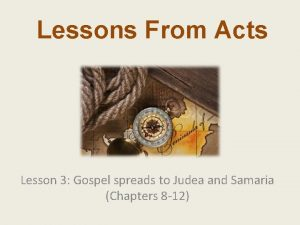 Lessons From Acts Lesson 3 Gospel spreads to
