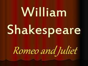 William Shakespeare Romeo and Juliet All the worlds