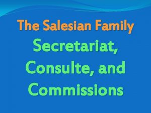 The Salesian Family Secretariat Consulte and Commissions A