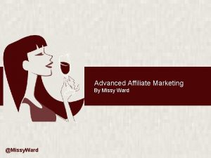 Advanced Affiliate Marketing By Missy Ward Missy Ward